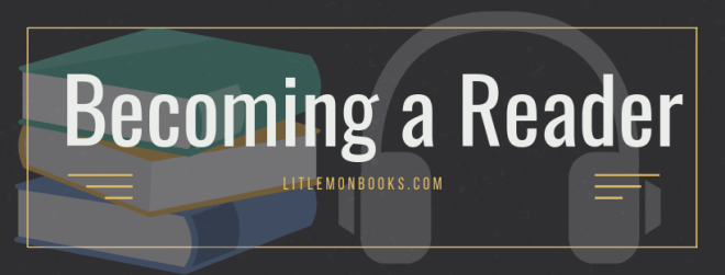 6 Steps to Becoming a Reader