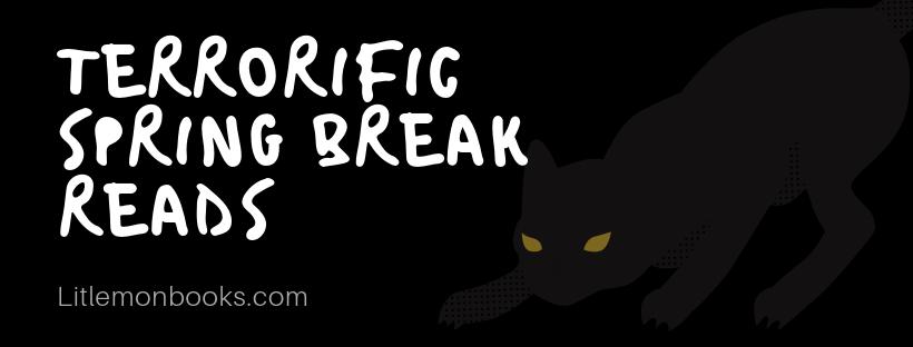 Terrorific Spring Break Reads4.png