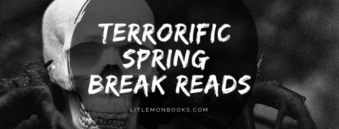 Terrorific Spring Break Reads5